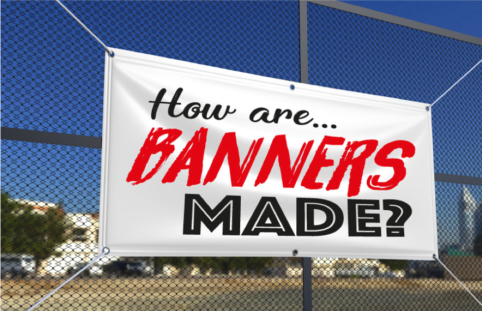How are banners made?