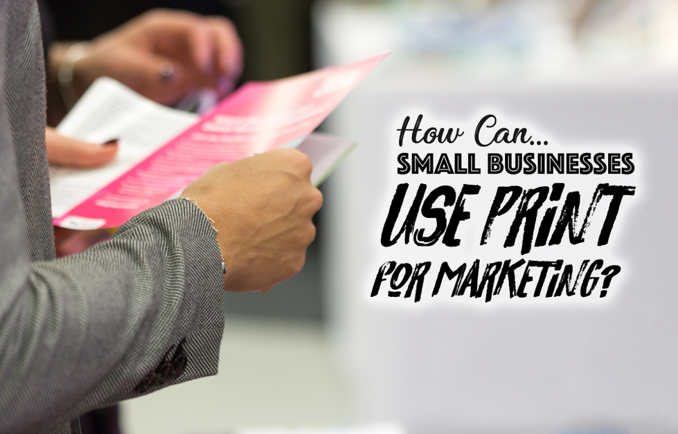 Small business using print for marketing