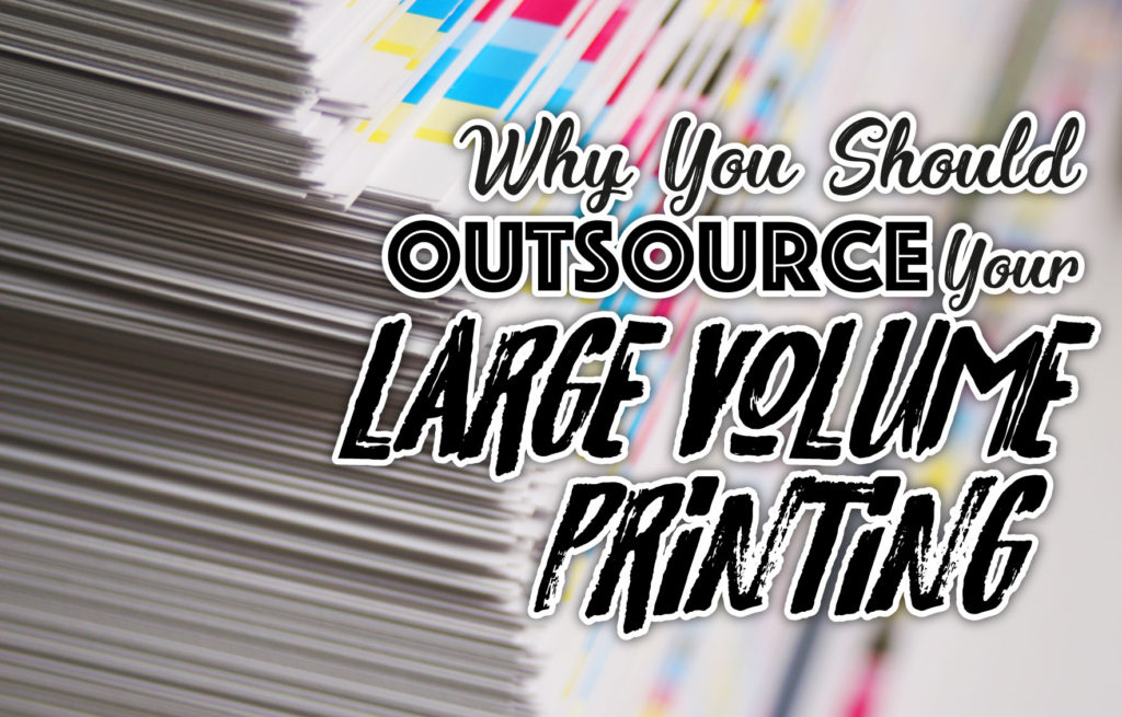 Why you should outsource large volume printing?